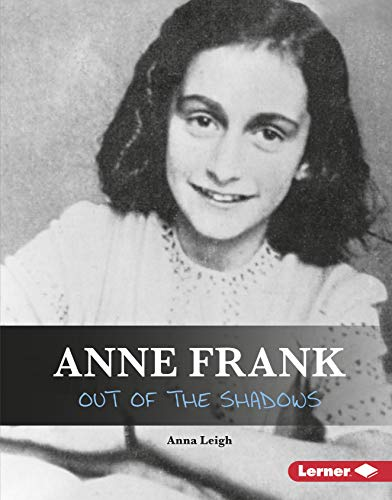 Anne Frank: Out of the Shadows (Gateway Biographies) di Anna Leigh