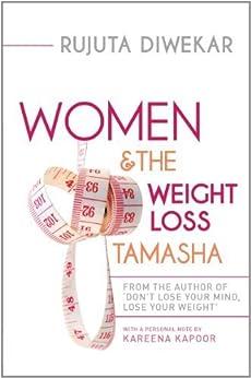 Women and the weight loss tamasha by [Diwekar, Rujuta]