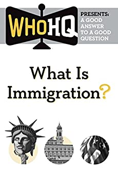 What Is Immigration?: A Good Answer To A Good Question (who Hq Presents) por None epub