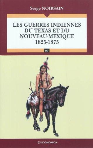 Les guerres indiennes du Texas et du Nouveau Mexique (1825-1875)