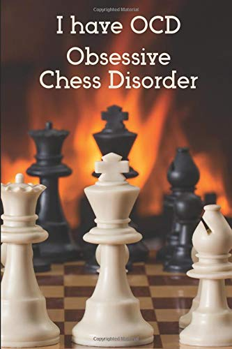 I Have Obsessive Chess Disorder: 6