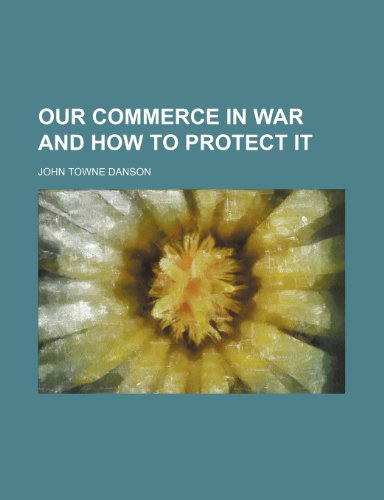 Our Commerce in War and How to Protect It