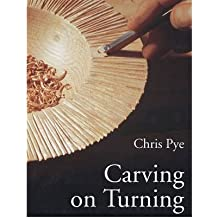 [(Carving on Turning)] [Author: Chris Pye] published on (December, 1998)