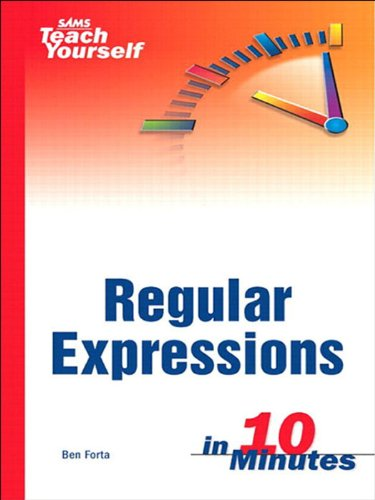 Sams Teach Yourself Regular Expressions in 10 Minutes (English Edition)