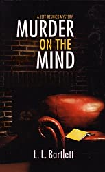Murder on the Mind: A Jeff Resnick Mystery by L.L. Bartlett (2007-08-01)