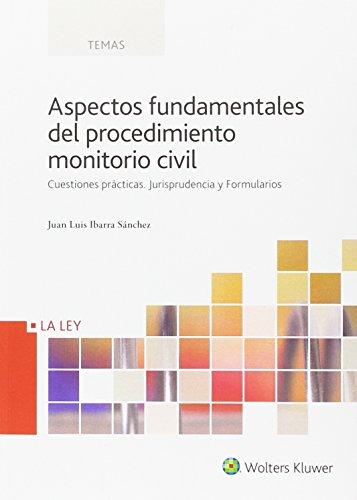 Aspectos fundamentales del procedimiento monitorio civil por Juan Luis Ibarra Sánchez