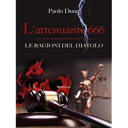 L'attenuante 666: Le Ragioni Del Diavolo