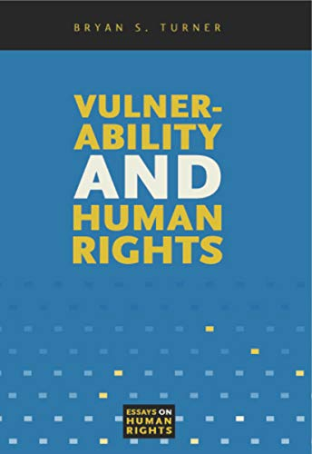 Vulnerability and Human Rights (Essays on Human Rights) por Bryan S. Turner