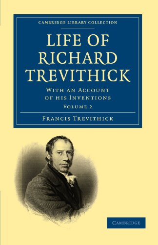 Life of Richard Trevithick 2 Volume Set: Life of Richard Trevithick: Volume 2 Paperback (Cambridge Library Collection - Technology)