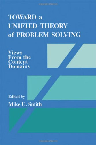Toward a Unified Theory of Problem Solving: Views From the Content Domains