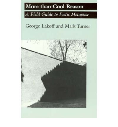 By Lakoff, George ( Author ) [ More Than Cool Reason: A Field Guide to Poetic Metaphor By Feb-1989 Paperback