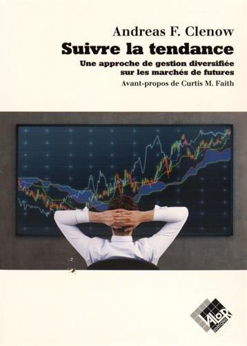 Suivre la tendance : Une approche de gestion diversifiée sur les marchés de futures par Andreas Clenow