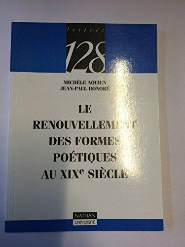 Le renouvellement des formes poétiques au XIXe siècle (128) par Michèle Aquien