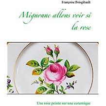 Mignonne allons voir si la rose: Une rose peinte sur une ceramique