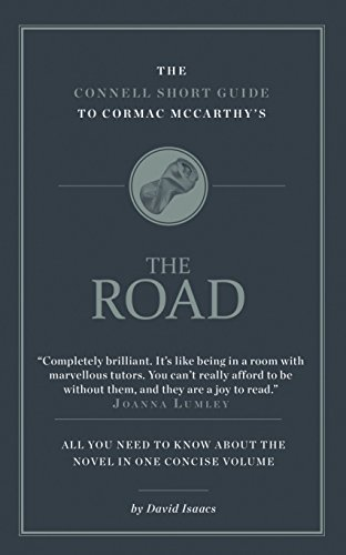 The Connell Short Guide to Cormac McCarthy's The Road por David Isaacs