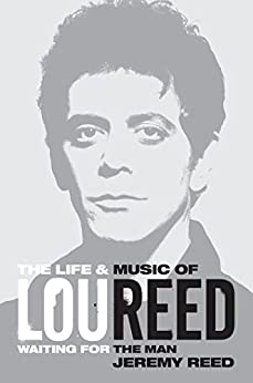 The Life and Music of Lou Reed par [Reed, Jeremy]