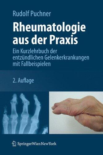 Rheumatologie aus der Praxis: Ein Kurzlehrbuch der entzündlichen Gelenkerkrankungen mit Fallbeispielen