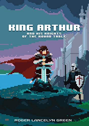 King Arthur And His Knights (Puffin Classics)