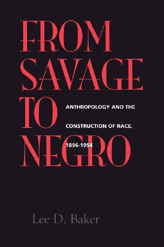 From Savage to Negro: Anthropology and the Construction of Race, 1896-1954