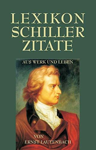 Lexikon Schiller-Zitate: Aus Werk und Leben