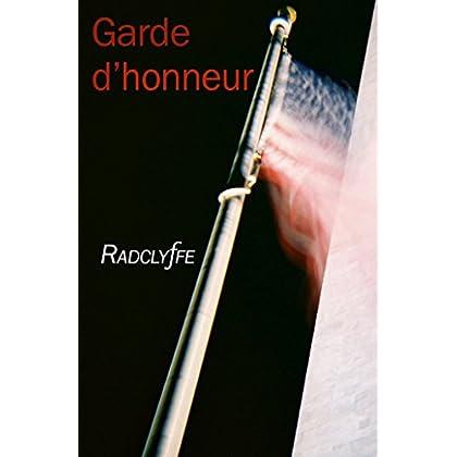 GARDE D'HONNEUR: 4e épisode de la série 'Honneur' de Radclyffe