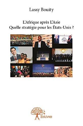 L'Afrique après l'Asie: Quelle Strategie pour les Etats-Unis ? (Volume t. 1)