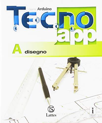 Tecno.app. Con Design, Mi preparo per l'interrogazione e Tavole per il disegno e la costruzione dei solidi. Per la Scuola media. Con ebook. Con espansione online: A-B1-B2-B3