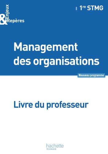 Enjeux et Repères Management des organisations 1re STMG - Livre professeur - Ed. 2012