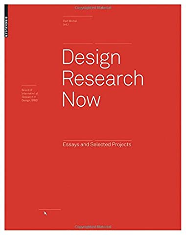 Design Research Now: Selected Projects (Board of International Research in