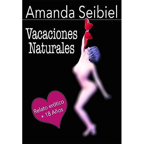 Vacaciones Naturales: Relato erótico.