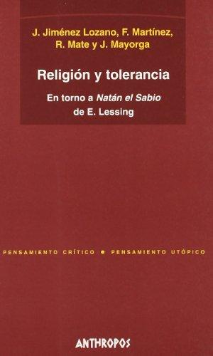 Religión Y Tolerancia. En Torno A Natán El Sabio De E. Lessing por Jose Jimenez Lozano