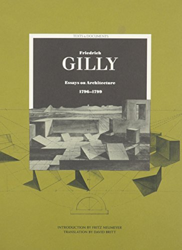 Friedrich Gilly: Essays on Architecture, 1796-1799 (Texts & Documents) by Friedrich Gilly (1996-07-11)