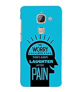 Worry Now Laughter Pain 3D Hard Polycarbonate Designer Back Case Cover for LeEco Le Max 2 :: LeTV Max 2