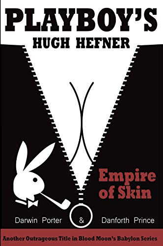 Playboy's Hugh Hefner: Empire of Skin (Blood Moon's Babylon Series) (English Edition) - Danforth Prince