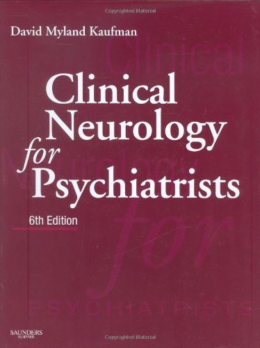 Clinical Neurology for Psychiatrists, 6e (Major Problems in Neurology) by David Myland Kaufman MD (2006-12-08)
