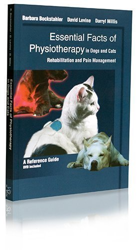 Essential Facts of Physiotherapy in Dogs & Cats - Rehabilitation and Pain Management: A Reference Guide with DVD