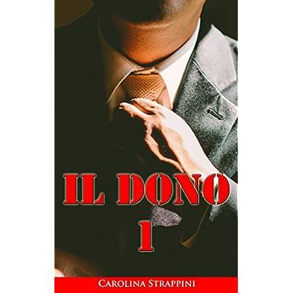 Il Dono 1 (La Storia D'Amore Di Un Miliardario)