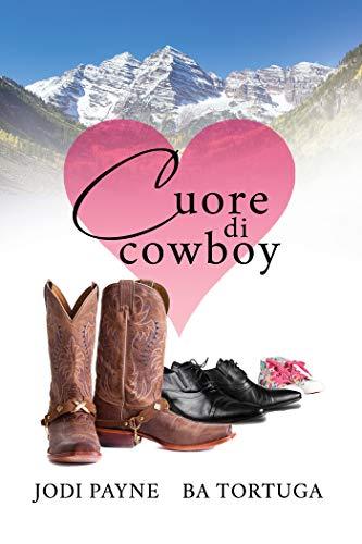 Cuore di cowboy di [Payne, Jodi, Tortuga, BA]