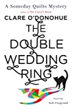 The Double Wedding Ring: A Someday Quilts Mystery Featuring Nell Fitzgerald (English Edition)