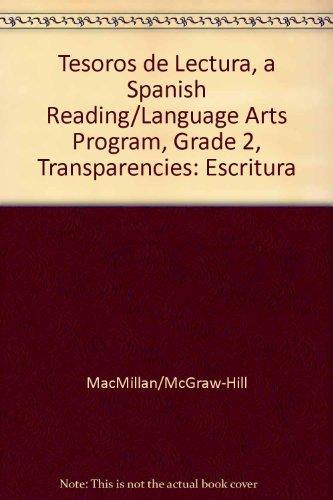 Tesoros de Lectura, a Spanish Reading/Language Arts Program, Grade 2, Transparencies: Escritura (Elementary Reading Treasures) por McGraw-Hill Education