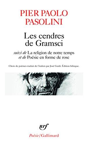 Les cendres de Gramsci / La religion de notre temps / Posie en forme de rose