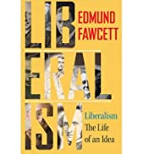 [(Liberalism: The Life of an Idea)] [Author: Edmund Fawcett] published on (June, 2014)