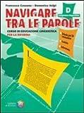 Navigare tra le parole. Volume A-B-C. Per la Scuola media. Con CD-ROM. Con espansione online