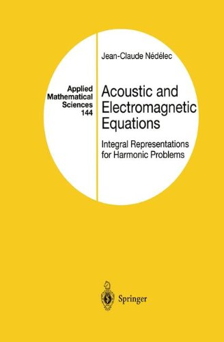Acoustic and Electromagnetic Equations: Integral Representations for Harmonic Problems (Applied Mathematical Sciences, Band 144)