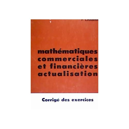 Mathématiques commerciales et financières actualisation, corrigé des exercices