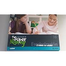 El manual de Super Nanny, 16. Escolarización, el Hábito del estudio