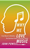 Why We Love Music: From Mozart to Metallica - The Emotional Power of Beautiful Sounds (English Edition)