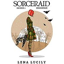 Sorceraid, L'Intégrale Tomes 1 à 5 : Décadence