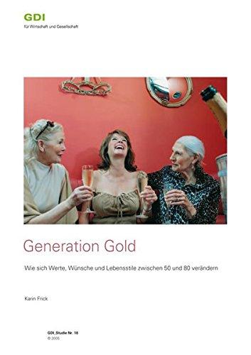 Generation Gold: Wie sich Werte, Wünsche und Lebensstile zwischen 50 und 80 verändern (GDI-Studie)