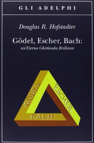 Gdel, Escher, Bach. Un'eterna ghirlanda brillante. Una fuga metaforica su menti e macchine nello spirito di Lewis Carroll